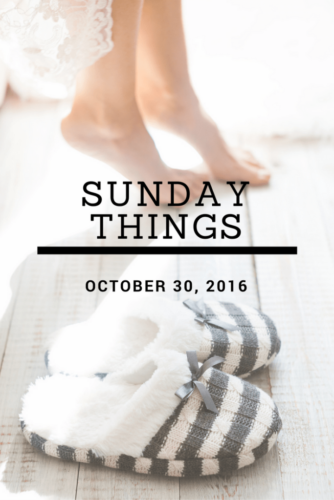 Sunday Things 10.30.16 683x1024 - Sunday Things... 10.30.16