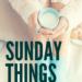 Sunday Things... 11.27.16