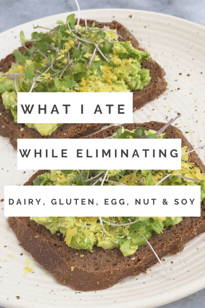 What I Ate While Eliminating Dairy, Gluten, Egg, Nut & Soy