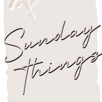 Sunday Things!