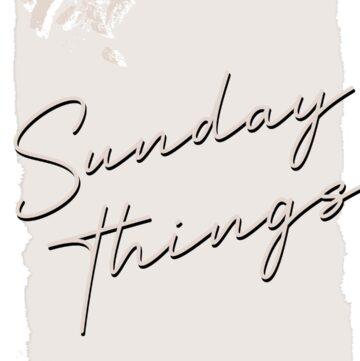 Sunday Things... 1.10.20